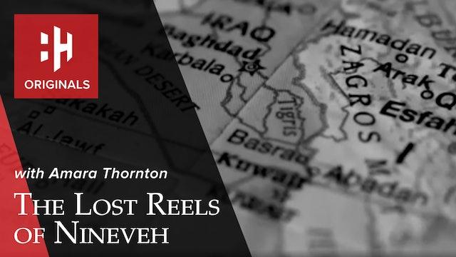 Amara Thornton on the Lost Reels of Nineveh