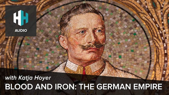 🎧 Blood and Iron The German Empire