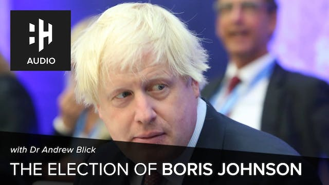 🎧 The Election of Boris Johnson with ...