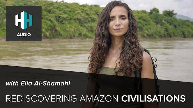 🎧 Rediscovering Amazon Civilisations