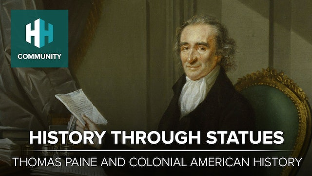 History Through Statues: Thomas Paine and Colonial American History