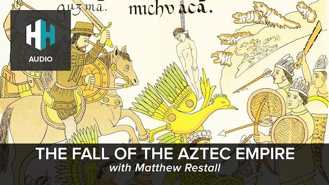🎧 The Fall of the Aztec Empire