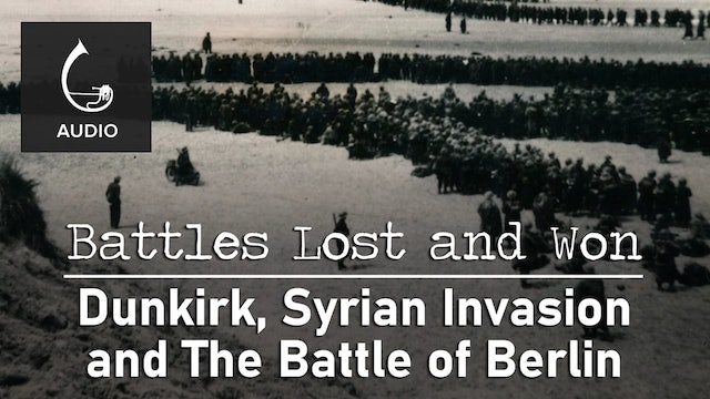 🎧 Dunkirk, Syrian Invasion and The Battle of Berlin