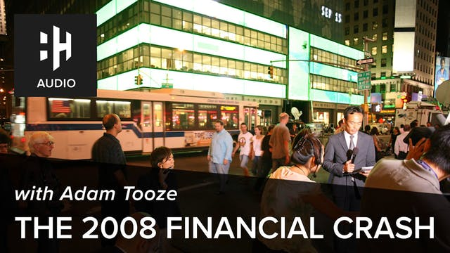🎧 2008 Financial Crash with Adam Tooze