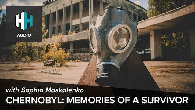 🎧 Chernobyl: Memories of a Survivor