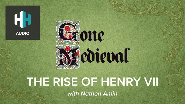🎧 The Rise of Henry VII