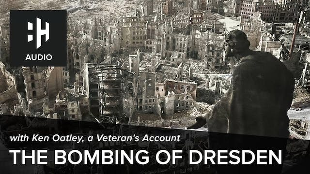 🎧 The Bombing of Dresden with Ken Oatley