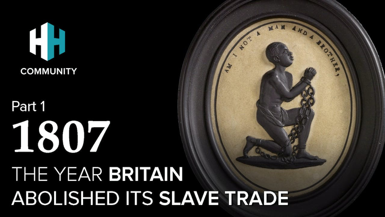 1807: The Year Britain Abolished its Slave Trade (Part 1)