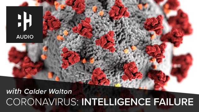 🎧 Coronavirus: Intelligence Failure