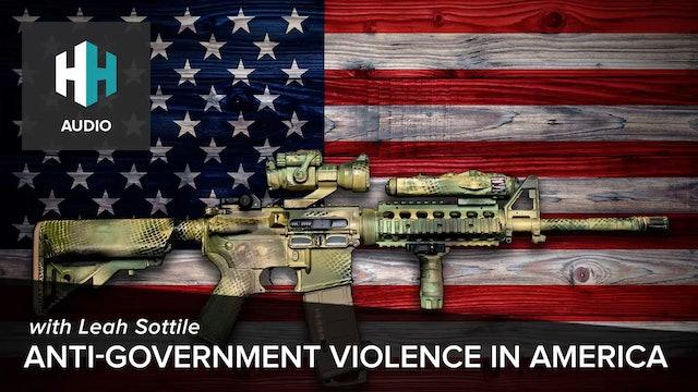 🎧 Anti-government Violence in America