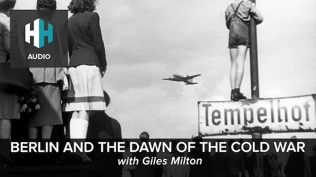 🎧 Berlin and the Dawn of the Cold War