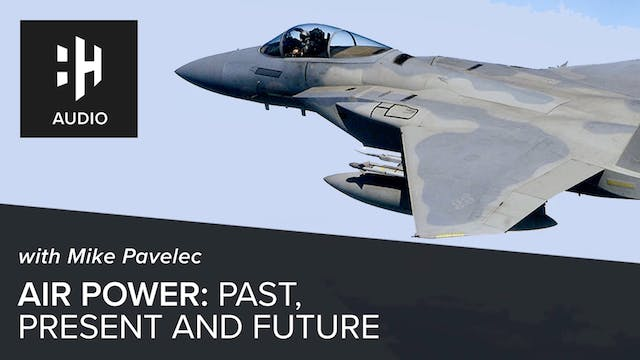 🎧 Air Power: The Past, Present and Fu...