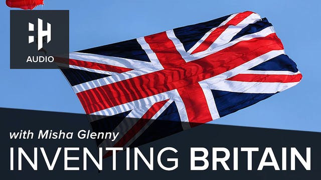 🎧 Inventing Britain with Misha Glenny