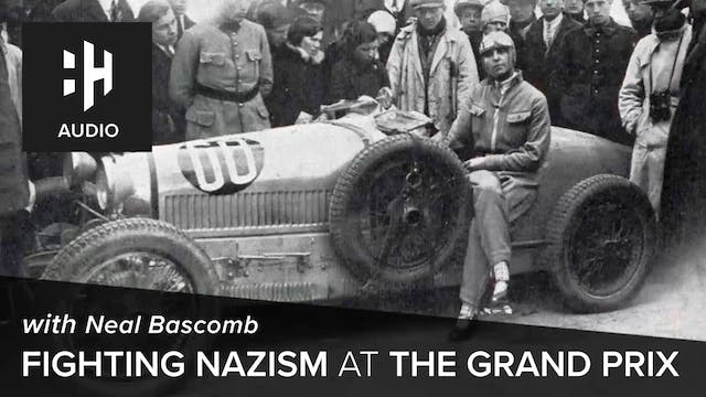 🎧 Fighting Nazism at the Grand Prix