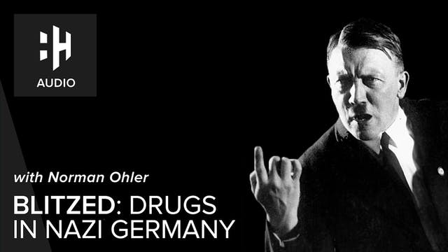 🎧 Blitzed: Drugs in Nazi Germany