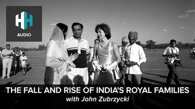 🎧 The Fall and Rise of India's Royal Families