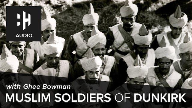 🎧 Muslim Soldiers of Dunkirk