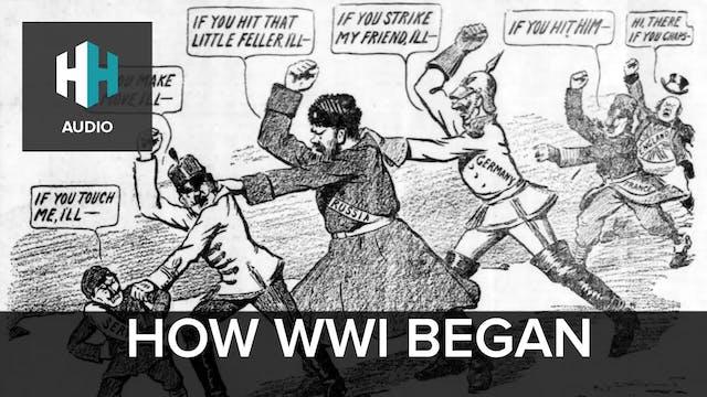 🎧 How WWI Began