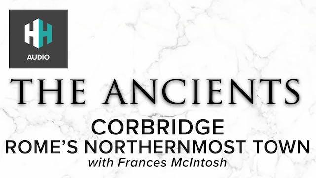 🎧 Corbridge: Rome's Northernmost Town