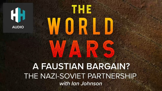 🎧 A Faustian Bargain? The Nazi-Soviet Partnership