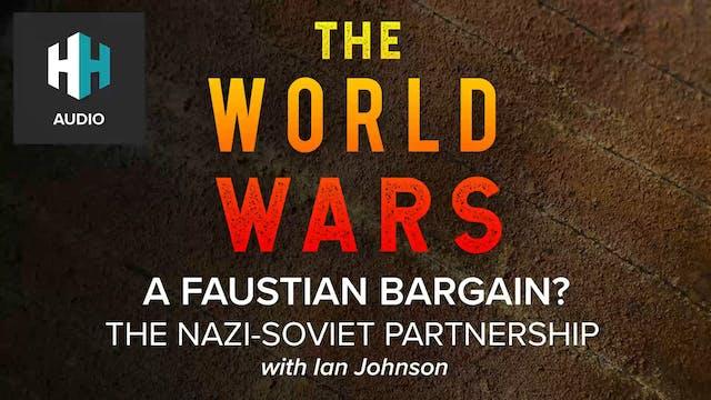 🎧 A Faustian Bargain? The Nazi-Soviet...