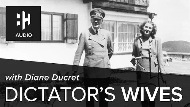🎧 Dictator's Wives with Diane Ducret