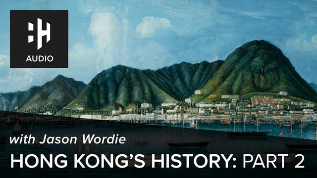 🎧 Hong Kong's History: Part 2 with Ja...