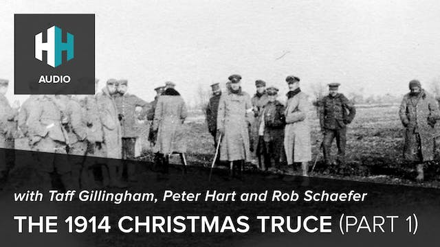 🎧 The 1914 Christmas Truce (Part 1)