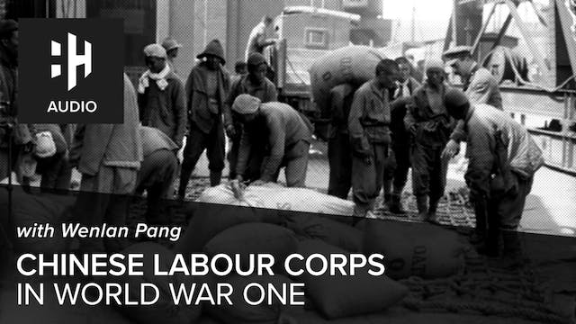 🎧 Chinese Labour Corps in World War O...