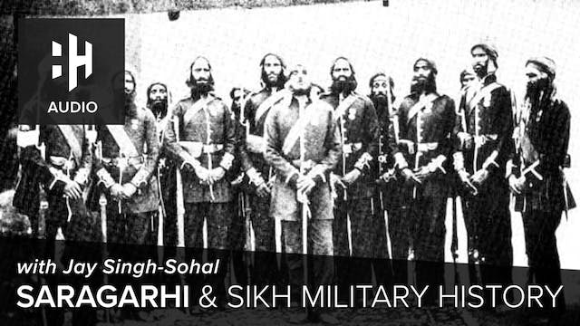 🎧 Saragarhi and Sikh Military History