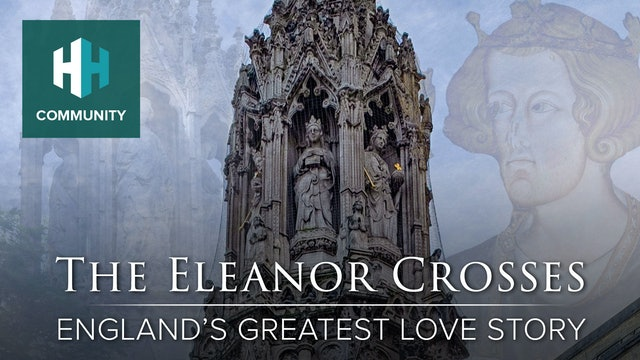 The Eleanor Crosses: England's Greatest Love Story
