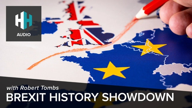 🎧 Brexit History Showdown with Robert Tombs