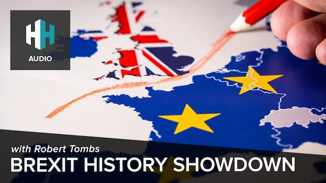 🎧 Brexit History Showdown with Robert...