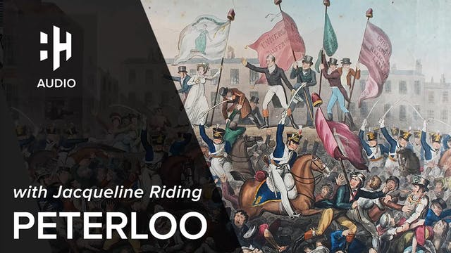 🎧 Peterloo with Jacqueline Riding