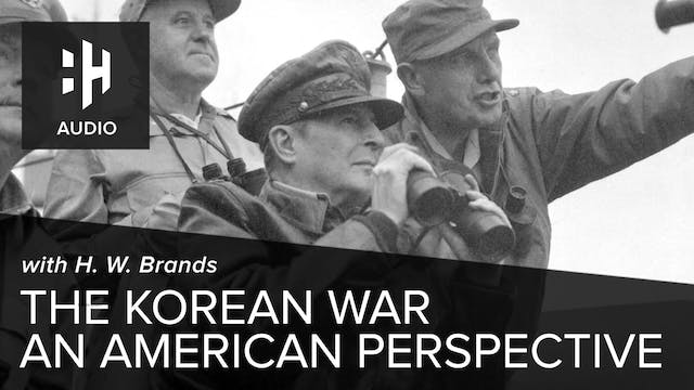 🎧 The Korean War: An American Perspec...