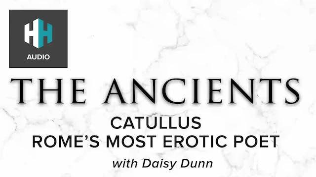 🎧 Catullus: Rome's Most Erotic Poet