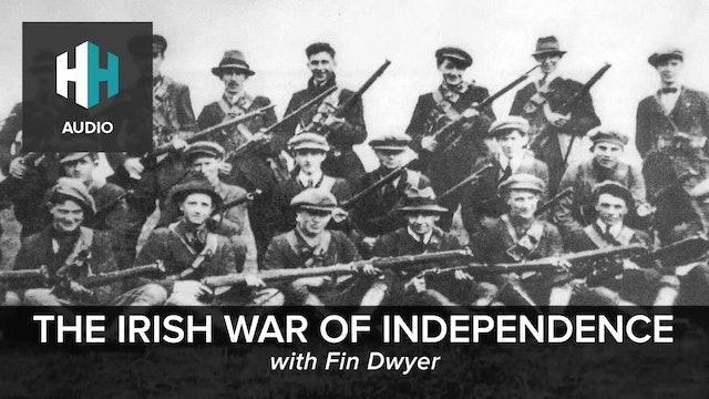 🎧 The Irish War of Independence