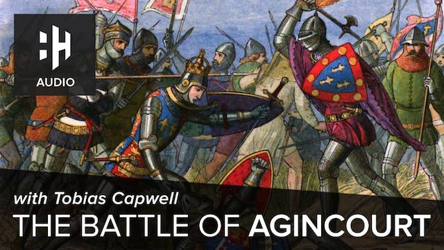 🎧 The Battle of Agincourt with Tobias...