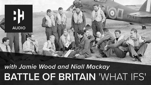 🎧 Battle of Britain 'What Ifs'
