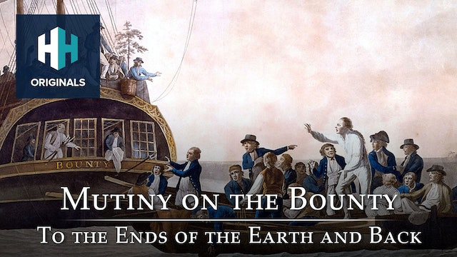 Mutiny on the Bounty: To the Ends of the Earth and Back