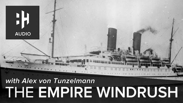 🎧 The Empire Windrush with Alex von T...