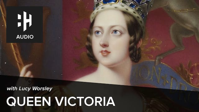 🎧 Lucy Worsley on Queen Victoria at K...