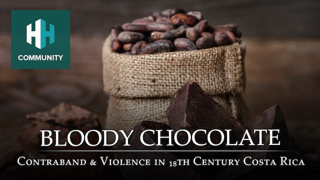 Bloody Chocolate: Contraband and Violence in 18th Century Costa Rica
