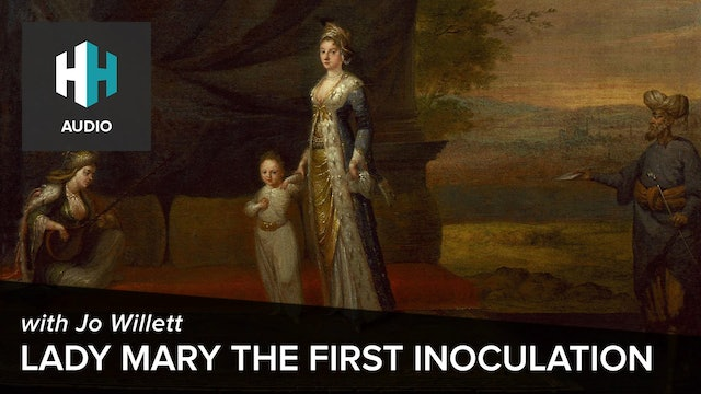 🎧 Lady Mary and the First Inoculation