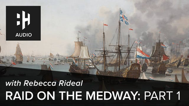 🎧 Raid on the Medway: Part 1 with Reb...