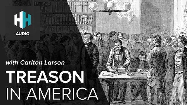 🎧 Treason in America