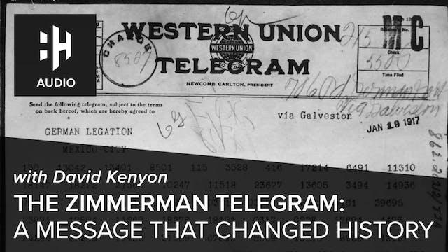 🎧 The Zimmerman Telegram: A Message T...