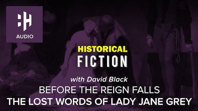 🎧 Before the Reign Falls: The Lost Words of Lady Jane Grey