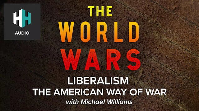 🎧 Liberalism & the American Way of War