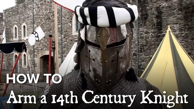 How to Arm a 14th Century Knight